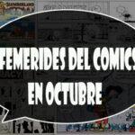 Efemérides del comics en Octubre