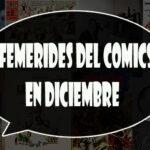 Efemérides del Cómics en Diciembre